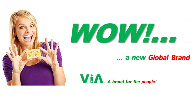 Wow A NEW GLOBAL BRAND - ViA Card